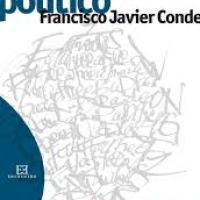 Francisco Javier Conde,  El hombre, animal político. Ed. Encuentro.